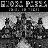 Trick or Treat by Mucca Pazza