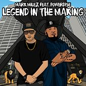 Legend in the Making (feat. Powerdise) by Mark Milez