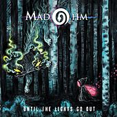 Until the Lights Go Out by Madohm