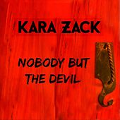 Nobody but the Devil by Kara Zack