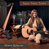 Tales, Trials, Truths by Kristin Rebecca