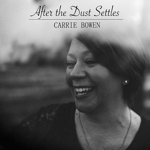 After the Dust Settles by Carrie Bowen