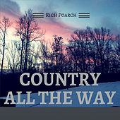 Country All the Way by Rich Poarch