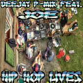 Hip Hop Lives by Deejay P-Mix