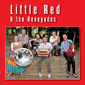 Little Red & the Renegades by Little Red and the Renegades