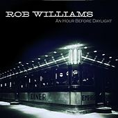 An Hour Before Daylight by Rob Williams