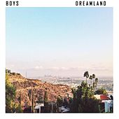 Dreamland by Boys