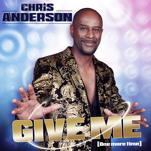 Give Me One More Time by Chris Anderson