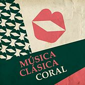 Música Clásica - Coral by Various Artists