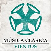 Música Clásica - Vientos by Various Artists