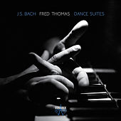 J.S. Bach: Dance Suites by Fred Thomas
