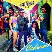 Cadera by De Provincia