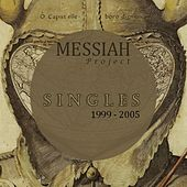 Singles 1999-2005 by Messiah Project