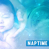 Naptime – Bedtime Baby, Soothing Lullabies, Easy Sleep, Quiet Baby, Best Cradle Songs to Pillow by Baby Sleep Sleep