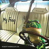 My Frog by Robert Kimbrough  Sr.