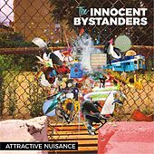 Attractive Nuisance by The Innocent Bystanders