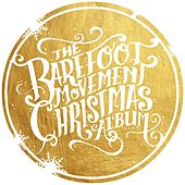 The Barefoot Movement Christmas Album by The Barefoot Movement