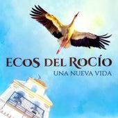 Una Nueva Vida by Ecos del Rocio