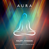 Aura (Embrace Your Light) by Ralph Johnson