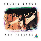 Dennis Brown & Friends by Various Artists