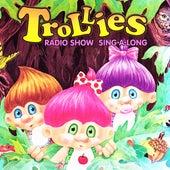 Trollies Radio Show Sing-along by Trollies