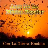 Ases de la Musica Popular / Con la Tierra Encima by Various Artists