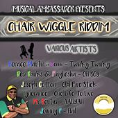 Chair Wiggle Riddim by Various Artists