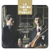 Franck, Hahn & Saint-Saëns: Le violon de Proust by Dania Tchalik