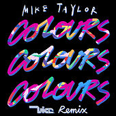 Colours (Vice Remix) by Mike Taylor