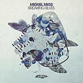 Breaking Blues by Miguel Migs