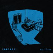 No Time by Foundrs