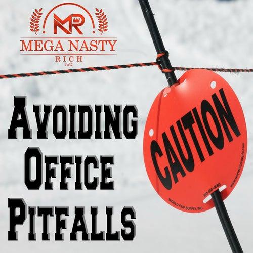 Avoiding Office Pitfalls by Mega Nasty Rich