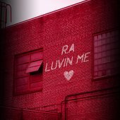 Luvin Me by Ra