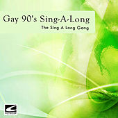 Gay 90's Sing-along by The Sing-A-Long Gang