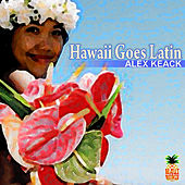Hawaii Goes Latin by The Hana Hombres