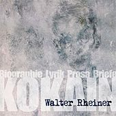 Kokain (Walter Rheiner, Biographie, Lyrik, Prosa, Briefe) by Walter Rheiner