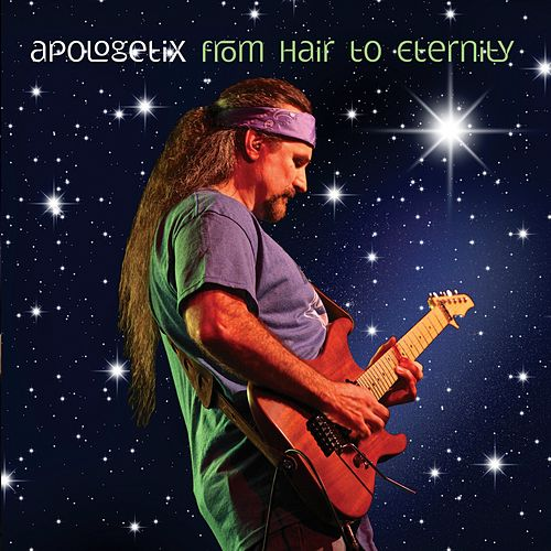 From Hair to Eternity by ApologetiX