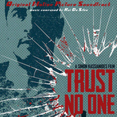 Trust No One (Original Motion Picture Soundtrack) by Rui Da Silva