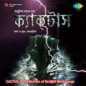 Cactus - A Collection of Bengali Band Songs by Cactus
