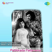 Pattikkada Pattanama (Original Motion Picture Soundtrack) by Various Artists