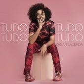 Tudo Tudo Tudo Tudo by César Lacerda