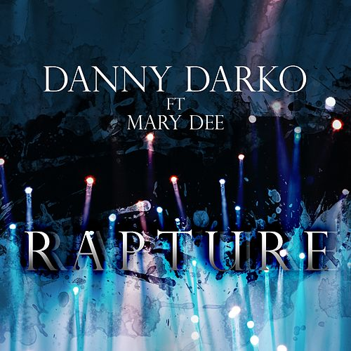Rapture (feat. Mary Dee) by Danny Darko