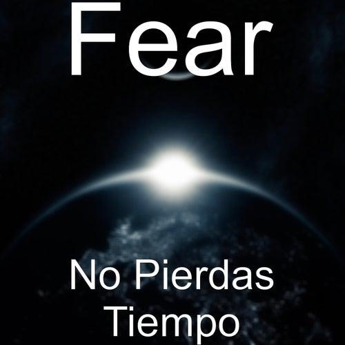 No Pierdas Tiempo by Fear