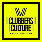 Clubbers Culture: Chill Out Edition - EP by Various Artists