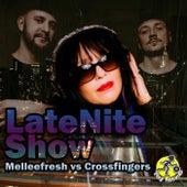 LateNite Show (Melleefresh vs. Crossfingers) by Melleefresh