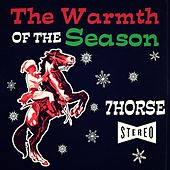The Warmth of the Season by 7Horse