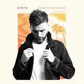 Heart on My Sleeve (Acoustic) by B. Reith
