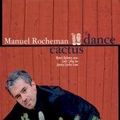 Cactus Dance by Manuel Rocheman
