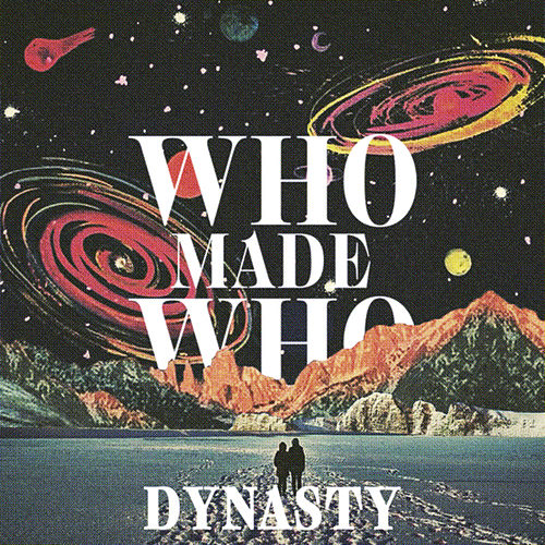 Dynasty by WhoMadeWho