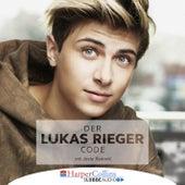 Der Lukas Rieger Code (Ungekürzt) von Lukas Rieger, Josip Radovic